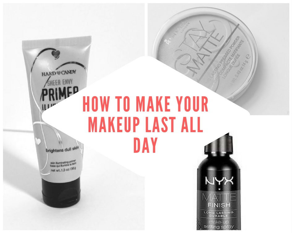 tips on how to make your makeup last all day